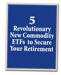 5 New Commodity ETFs